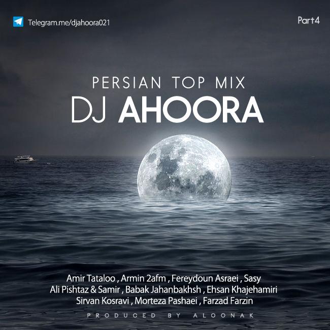 Dj Ahoora – Persian Top Mix ( Part 4 )