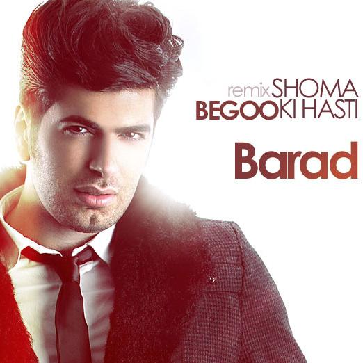 Barad - Begoo Shoma Ki Hasti ( Remix )