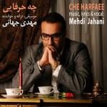 Mehdi Jahani - Che Harfaee
