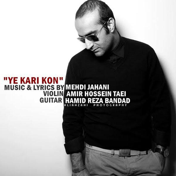 Mehdi Jahani – Ye Kari Kon