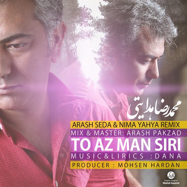 Mohammadreza Hedayati - To Az Man Siri ( Remix )