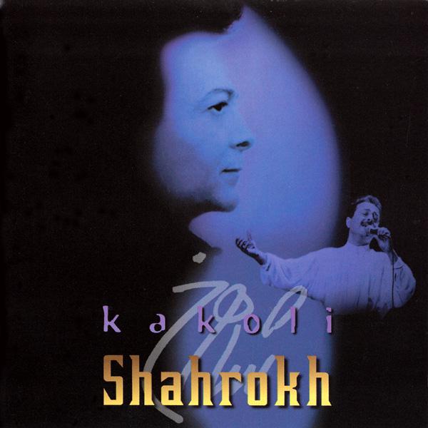 Shahrokh - Kakoli