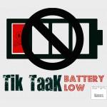 Tik Taak - Battery Low