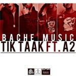 Tik Taak Ft A2 - Bache Music