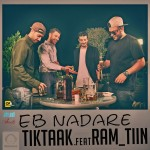 Tik Taak Ft Ram Tin - Eb Nadare