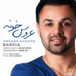 Bardia - Aroose Khoone
