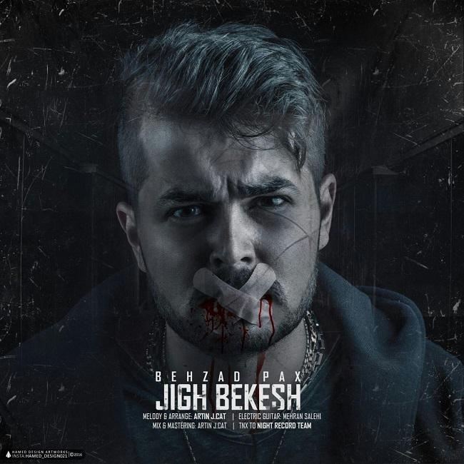 Behzad Pax - Jigh Bekesh
