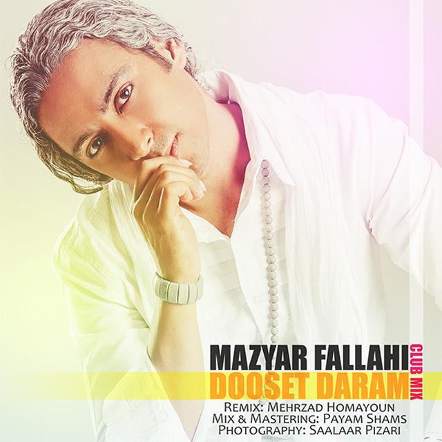 Mazyar Fallahi – Dooset Daram ( Club Mix )