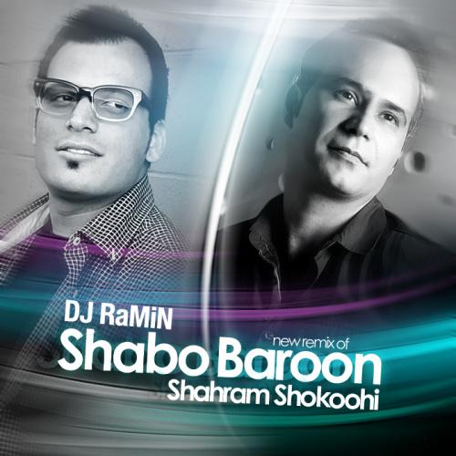 Shahram Shokoohi – Shab O Baroon ( Remix )
