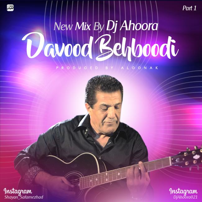 Dj Ahoora - Davood Behboodi Mix ( Part 1 )