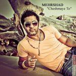 Mehrshad - Cheshmaye To