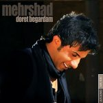 Mehrshad - Doret Begardam