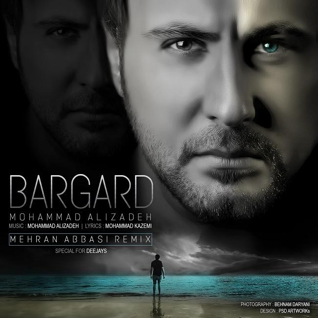 Mohammad Alizadeh - Bargard ( Remix )