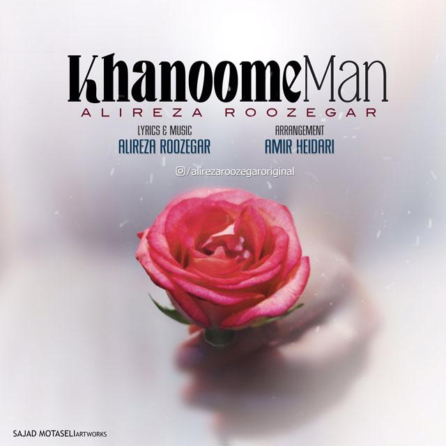 Alireza Roozegar - Khanoome Man