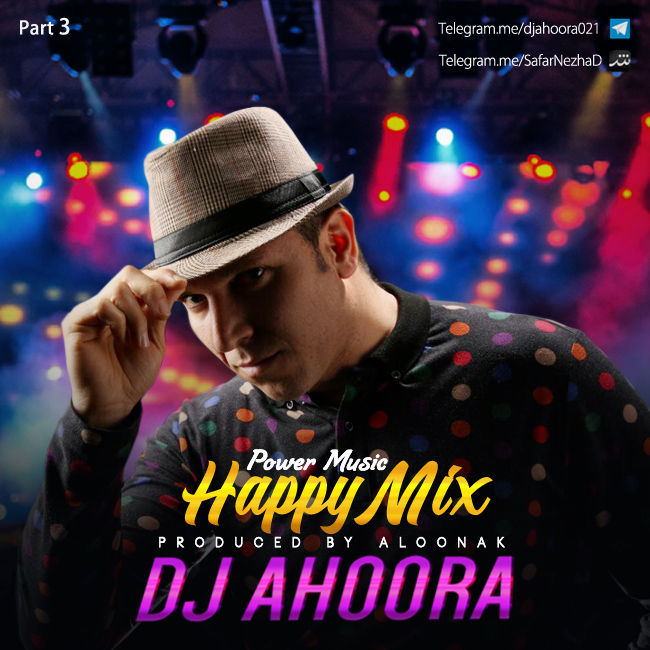 Dj Ahoora - Happy Mix ( Part 3 )