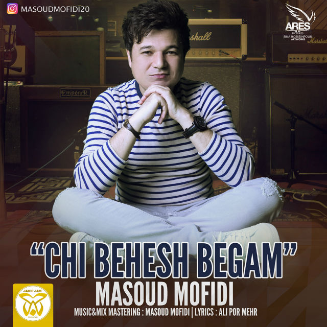 Masoud Mofidi - Chi Behesh Begam