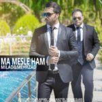 Mehrzad & Milad – Ma Mesle Ham
