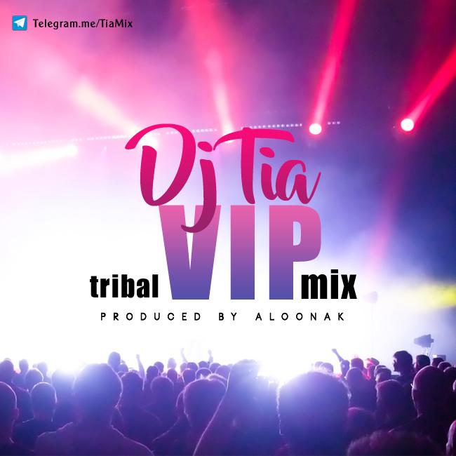 Dj Tia - VIP Mix ( Part 1 )