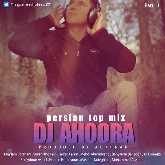 Dj Ahoora - Persian Top Mix ( Part 11 )