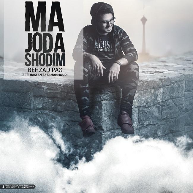 Behzad Pax – Ma Joda Shodim