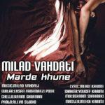 Milad Vahdati – Marde Khoone