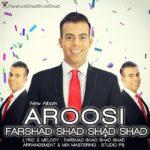 Farshad Shad Shad Shad - Naro Biroon Injoori