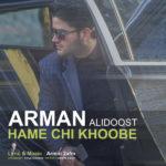 Arman Alidoost – Hamechi Khoobe