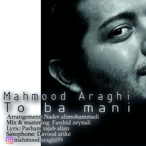 Mahmood Araghi – To Ba Mani