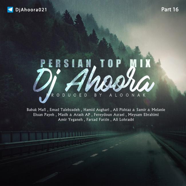 Dj Ahoora - Persian Top Mix ( Part 16 )