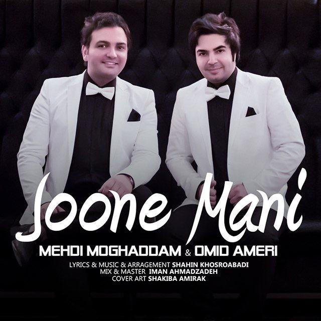 Mehdi Moghaddam & Omid Ameri – Joone Mani
