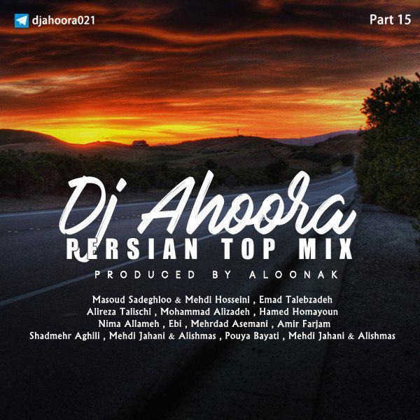 Dj Ahoora – Persian Top Mix ( Part 15 )