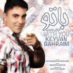 Keyvan Bahraini – Ba To