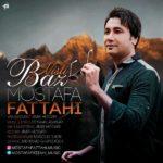 Mostafa Fattahi - Baz Nisti