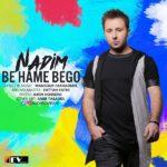 Nadim – Be Hame Begoo