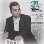 Pouya Jahangiri – Kash Miraft