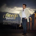Shahrokh – Ashegh