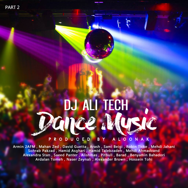 Dj Ali Tech - Dance Music ( Part 2 )