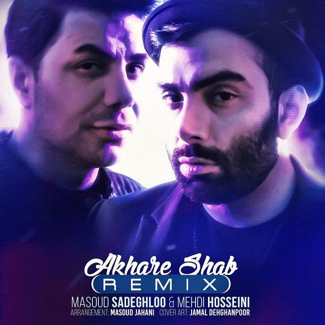 Masoud Sadeghloo & Mehdi Hosseini – Akhare Shab ( Remix )