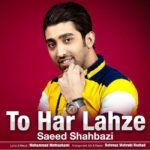 Saeed Shahbazi – Too Har Lahze