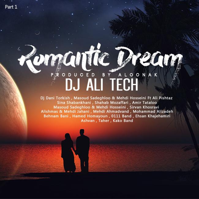 Dj Ali Tech – Romantic Dream ( Part 1 )