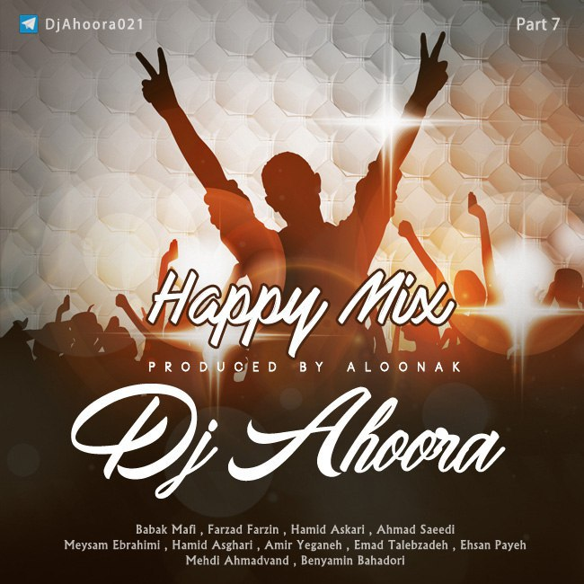 Dj Ahoora – Happy Mix ( Part 7 )