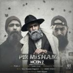 Moein Z – Pir Misham