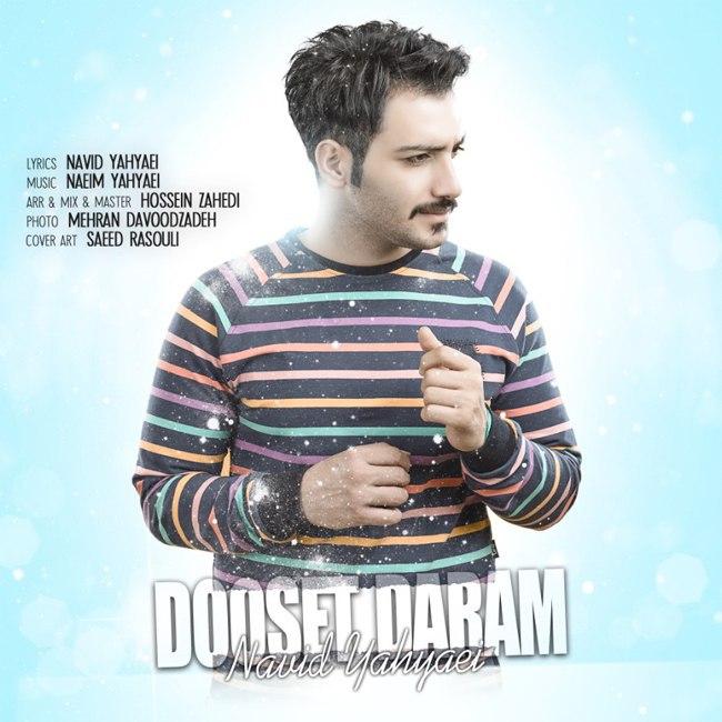 Navid Yahyaei - Dooset Daram