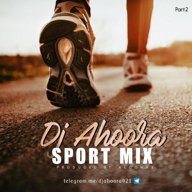 Dj Ahoora – Sport Mix ( Part 2 )