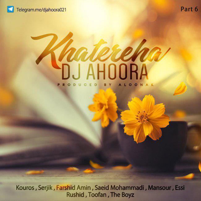 Dj Ahoora - Khatereha ( Part 6 )