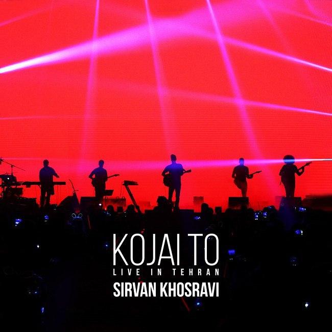 Sirvan Khosravi - Kojaei To ( Live )
