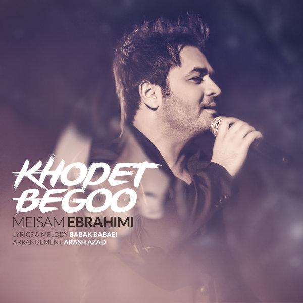 Meysam Ebrahimi – Khodet Begoo