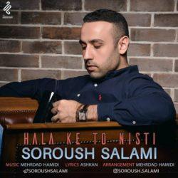 Soroush Salami - Hala Ke To Nisti