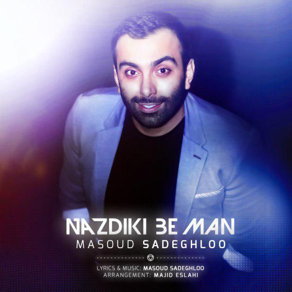 Masoud Sadeghloo – Nazdiki Be Man