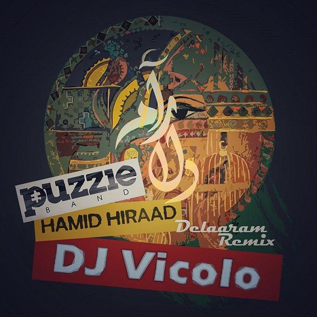 Puzzle Band Ft Hamid Hiraad – Delaraam ( Dj Vicolo Remix )